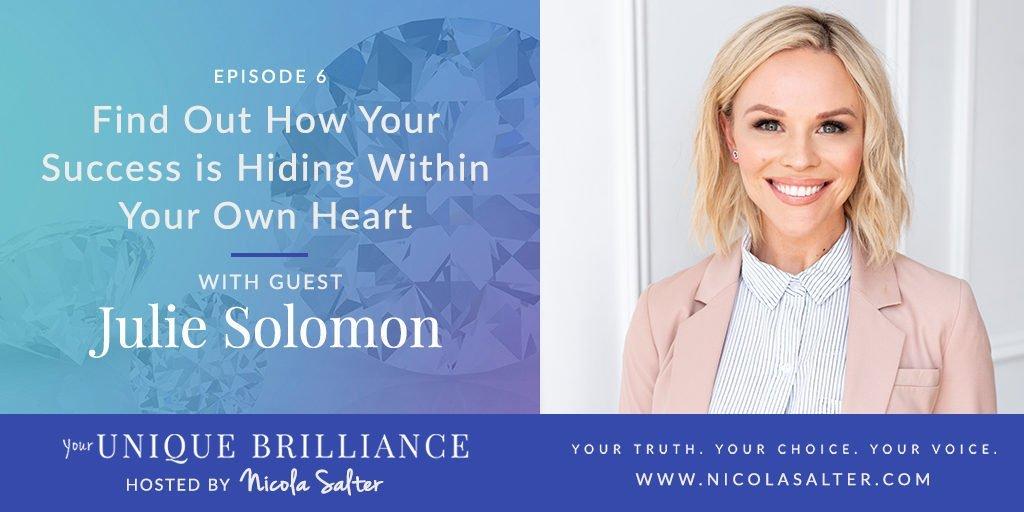 Julie Solomon on Your Unique Brilliance Podcast with Nicola Salter